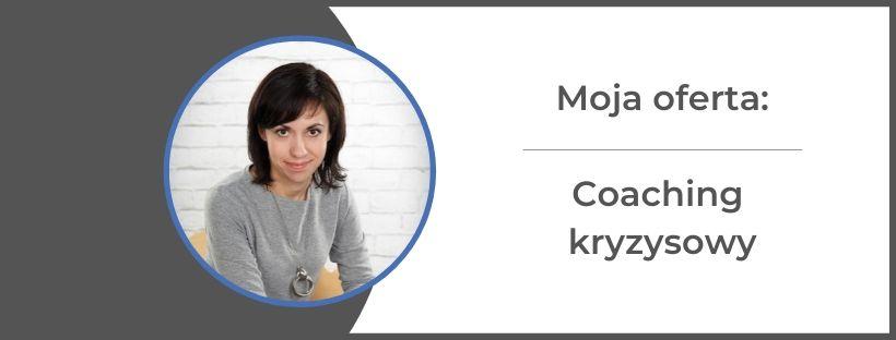 monika gawrysiak coaching kryzysowy - Coaching kryzysowy