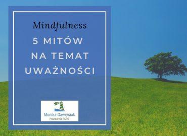 monika gawrysiak psycholog 5 mitów na temat uważności