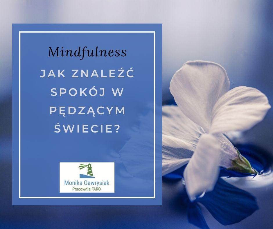 monika gawrysiak psycholog jak znaleźć spokój wpędzącym świecie - Czym jest uważność ijak ją ćwiczyć?
