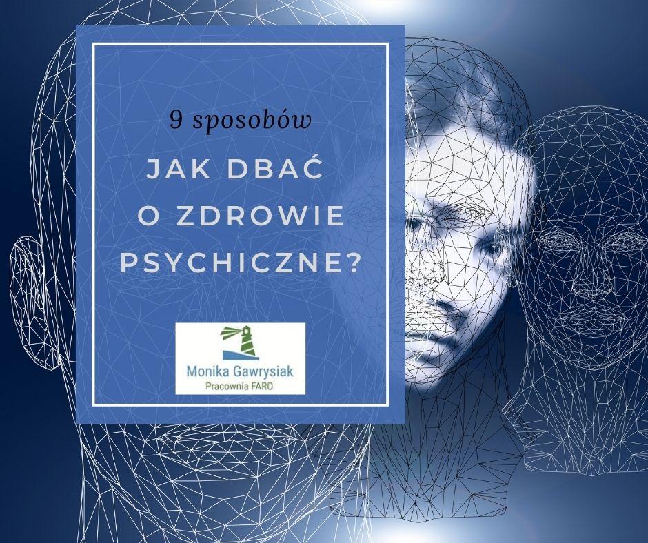 9 sposobów jak dbać o zdrowie psychiczne monika gawrysiak psycholog