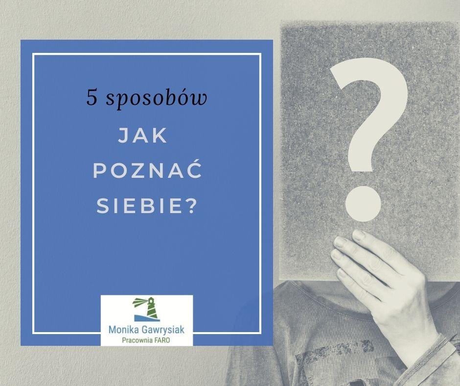 jak poznac siebie monika gawrysiak psycholog - Jak zrozumieć drugiego człowieka zapomocą aktywnego słuchania?