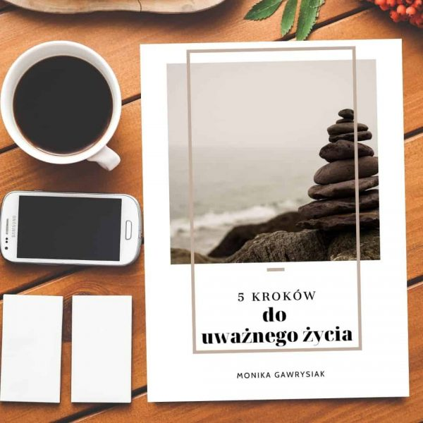 5 kroków do uważnego życia ebook monika gawrysiak psycholog 2