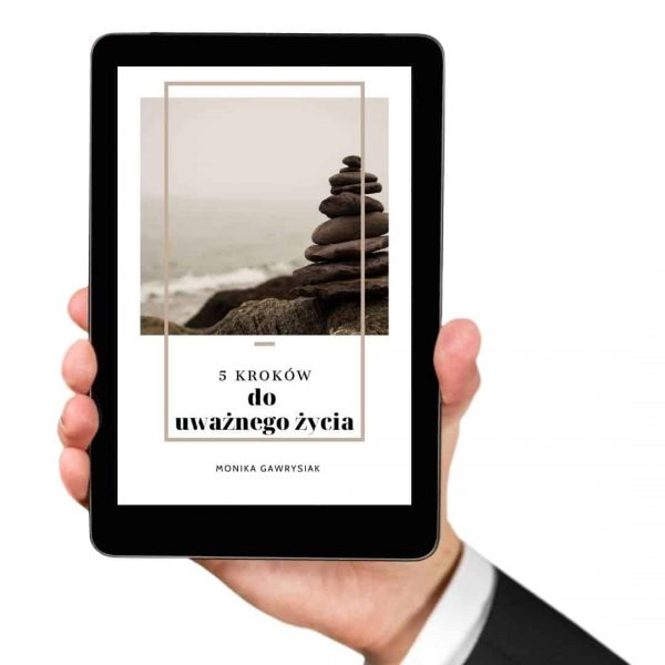 5 kroków do uważnego życia ebook monika gawrysiak psycholog 3