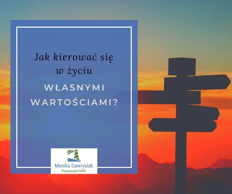Jak kierować się w życiu własnymi wartościami monikagawrysiak.pl