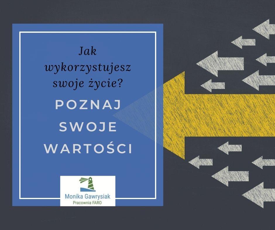 Jak wykorzystujesz swoje życie Poznaj swoje wartości monika gawrysiak psycholog