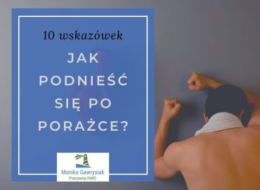 Jak podnieść się po porażce monikagawrysiak.pl