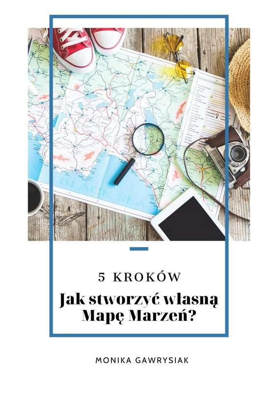 Jak stworzyć własną Mapę Marzeń ebook monikagawrysiak.pl