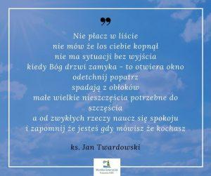 ks. Jan Twardowski kiedy Bog drzwi zamyka tootwiera okno monikagawrysiak.pl  300x251 - Jak podnieść się poporażce?