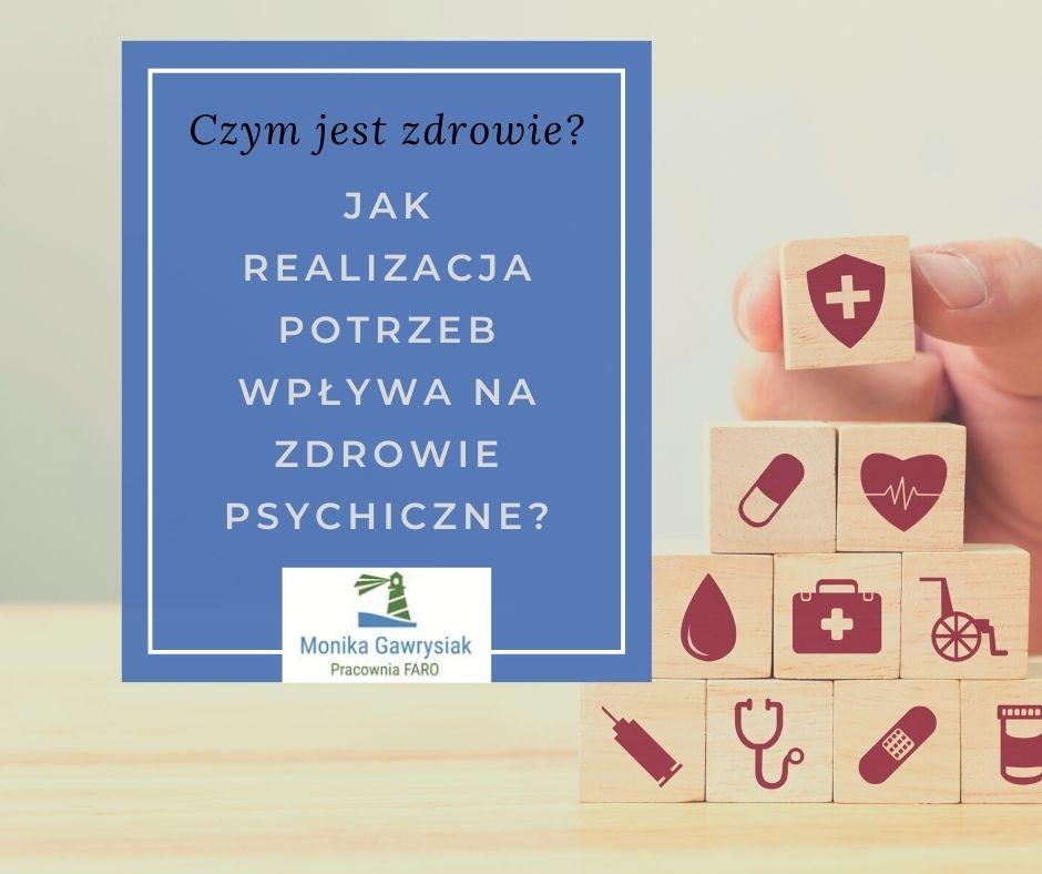 Czym jest zdrowie i jak realizacja potrzeb wpływa na zdrowie psychiczne - monikagawrysiak.pl