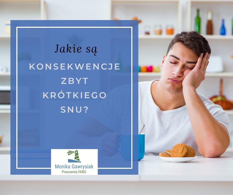 Jakie są konsekwencje zbyt krótkiego snu - monika gawrysiak psycholog