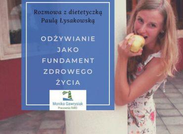 Odzywianie jako fundament zdrowego zycia rozmowa zdietetyczka Paula Lysakowska monikagawrysiak.pl  370x270 - Strona główna