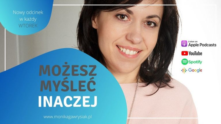 Podcast Mozesz Myslec Inaczej Monika Gawrysiak psycholog . 768x432 - Szkolenia, warsztaty