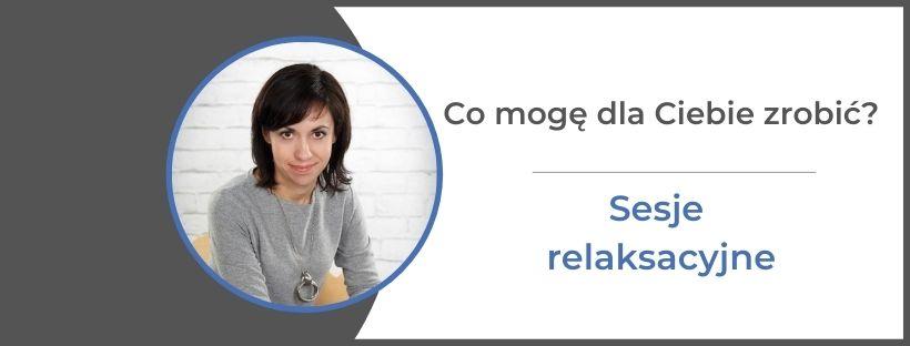 sesje relaksacyjne psycholog Monika Gawrysiak monikagawrysiak.pl  - Sesje relaksacyjne