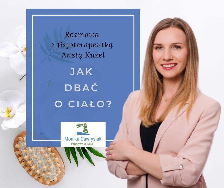 jak dbać o ciało? rozmowa z fizjoterapeutką Anetą Kużel psycholog Monika Gawrysiak