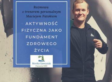 Aktywnosc jako fundament zdrowego zycia rozmowa ztrenerem personalnym Maciejem Patokiem 370x270 - Strona główna