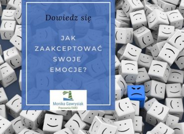 Jak zaakceptować swoje emocje - psycholog Monika Gawrysiak
