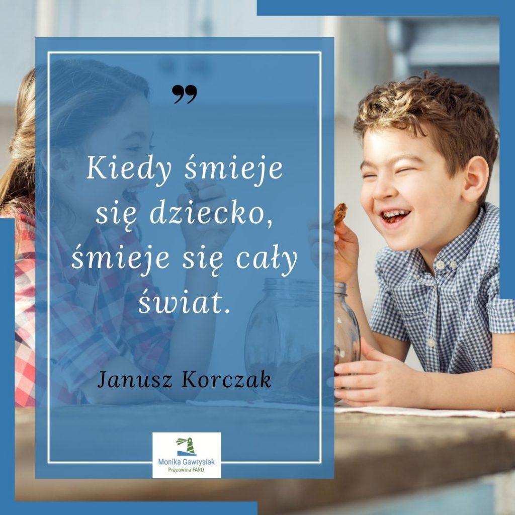 Kiedy smieje sie dziecko smieje sie caly swiat Janusz Korczak monikagawrysiak.pl  1024x1024 - Jak obudzić wsobie radość życia?