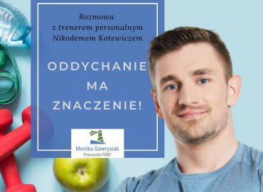 Oddychanie ma znaczenie - rozmowa z Nikodemem Kotewiczem - monikagawrysiak.pl