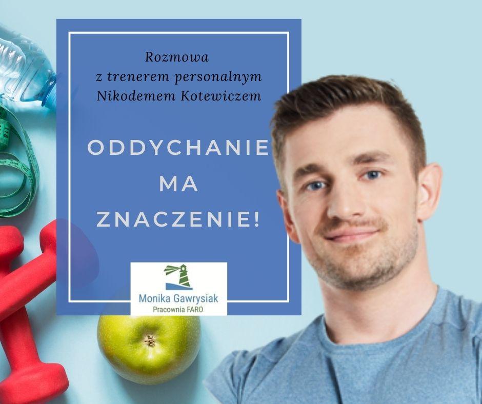 Oddychanie ma znaczenie rozmowa zNikodemem Kotewiczem monikagawrysiak.pl  - Jak wspierać osobę wtrudnej sytuacji?