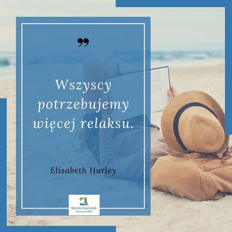 monikagawrysiak.pl cytat 00021 - Czym jest relaksacja ijak ją stosować?