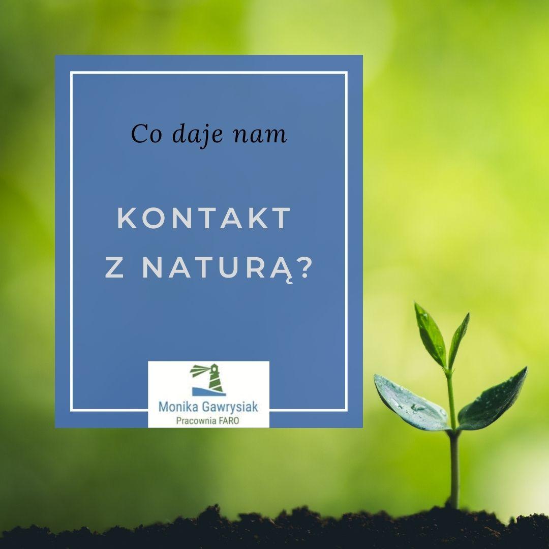 Co daje nam kontakt z naturą - psycholog Monika Gawrysiak