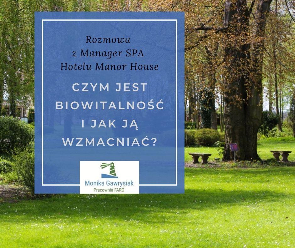 Czym jest biowitalność i jak ją wzmacniać - rozmowa z Mnager SPA Hotelu Manor House - monikagawrysiak.pl