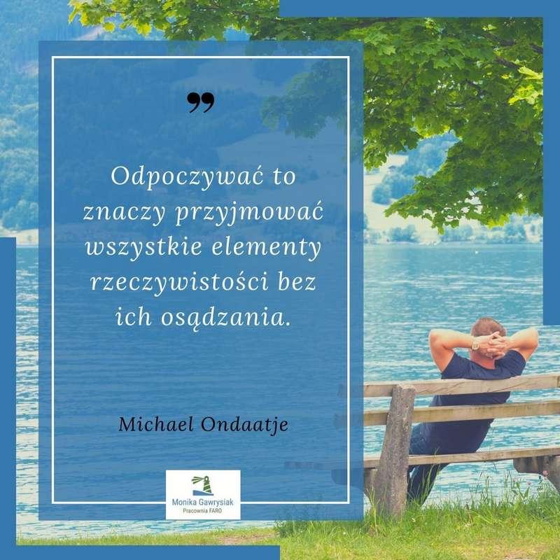 monikagawrysiak.pl cytat 00022 - Czym dla Ciebie jest odpoczynek?