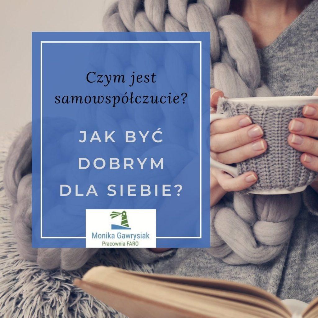 Jak byc dobrym dla siebie psycholog Monika Gawrysiak 1024x1024 - Czypotrafisz dostrzec swoje błędy wmyśleniu?