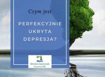 Czym jest perfekcyjnie ukryta depresja - monikagawrysiak.pl